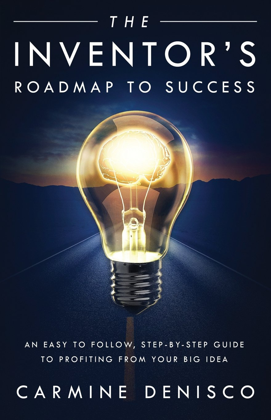 Inventors Roadmap to Success Front Cover Invent Invention Patent Manufacturing