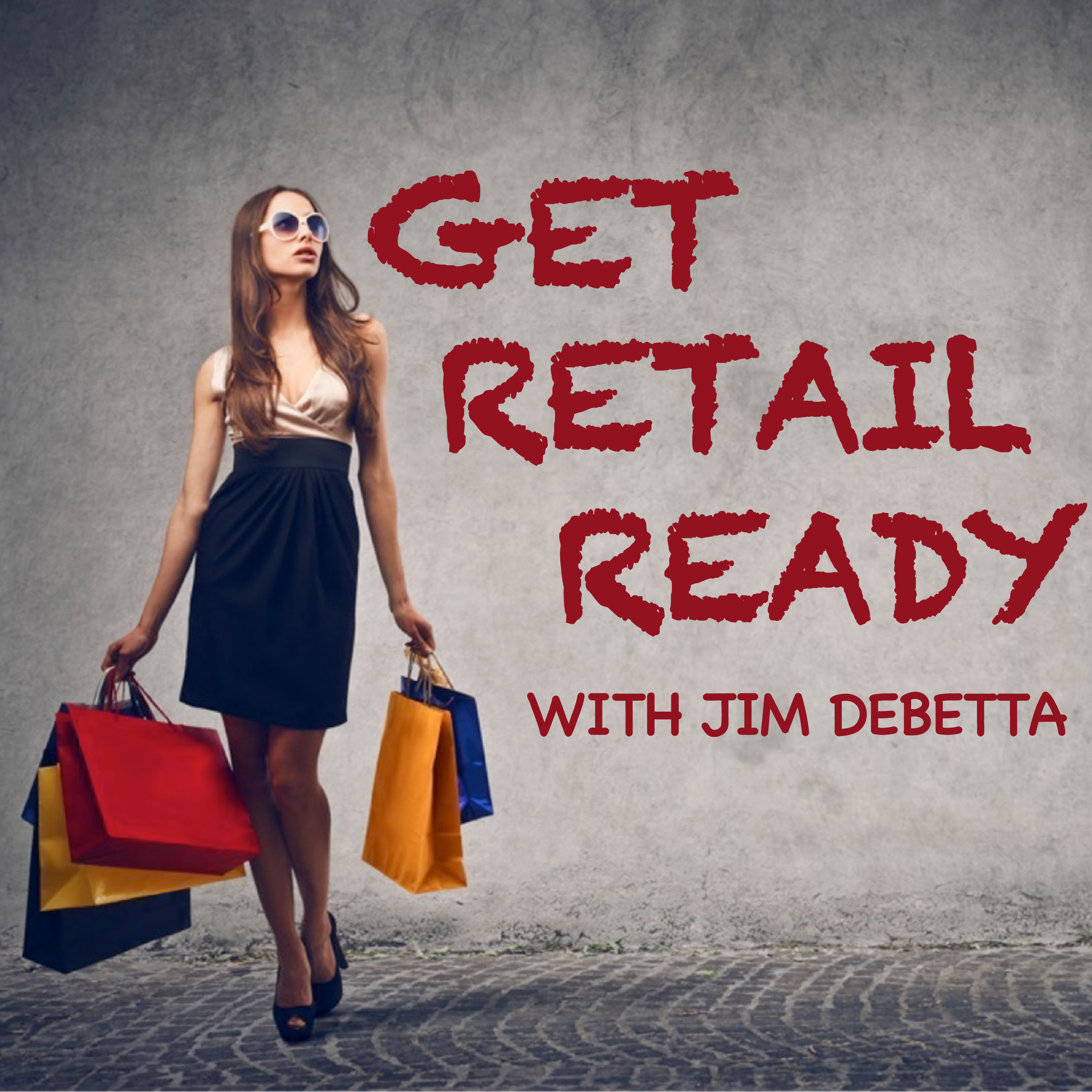 Get Ready For Retail with Jim DeBetta